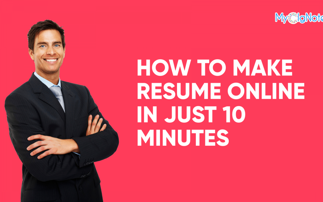 How to Make Resume Online in Just 10 Minutes
